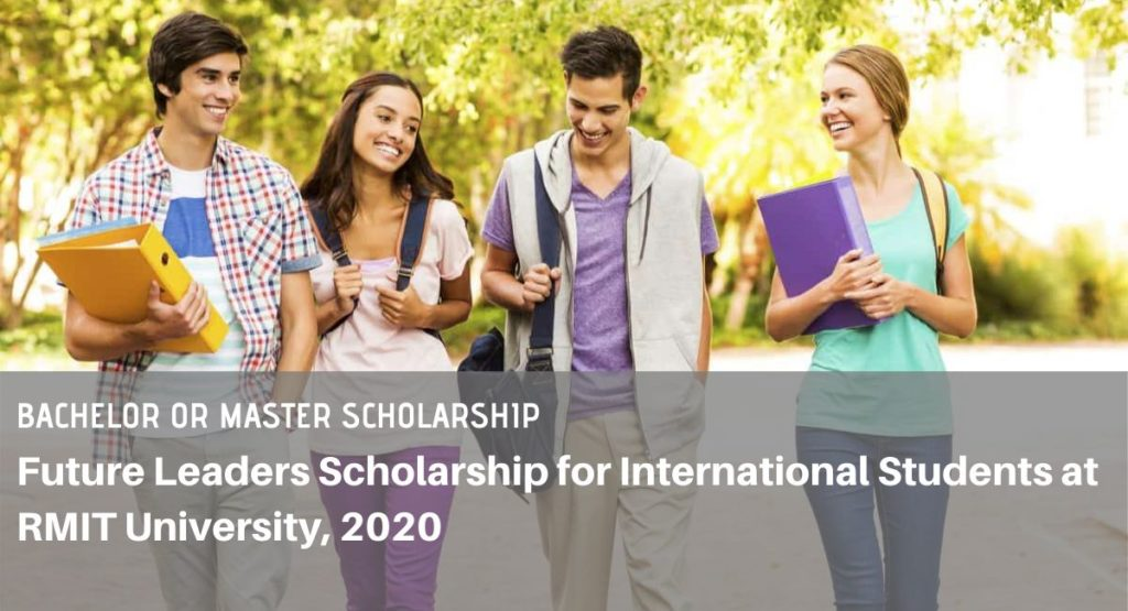 Future Leaders funding for International Students at RMIT University, 2020