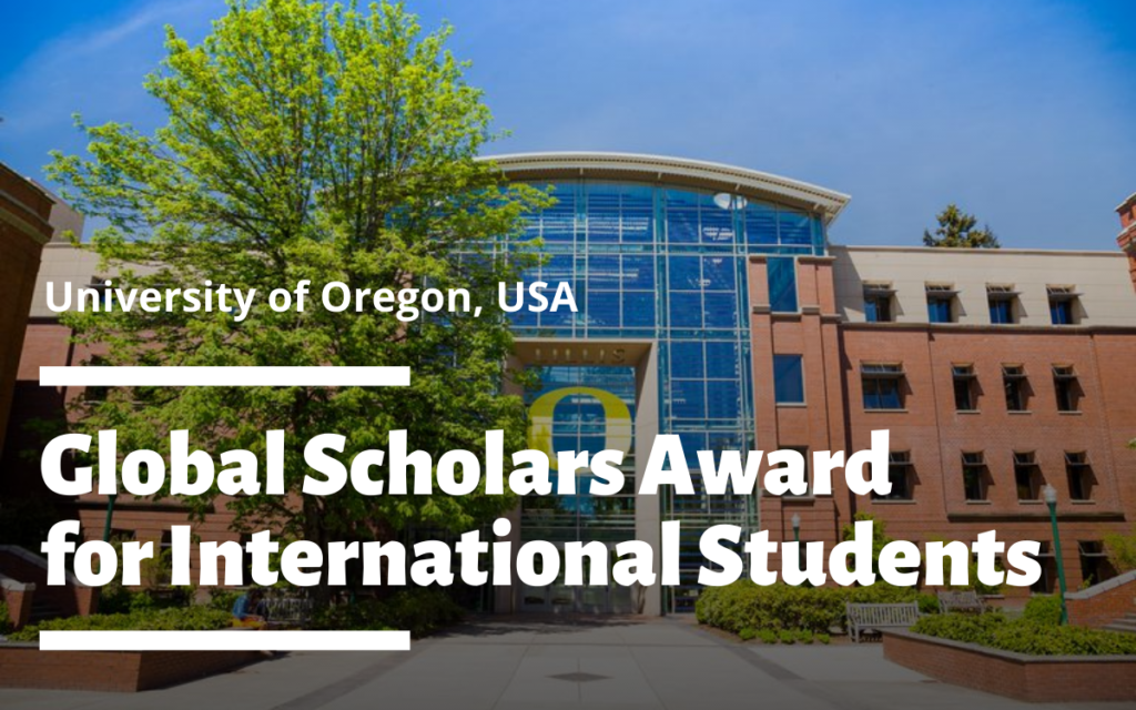 Global Scholars Award for International Students at University of Oregon, USA