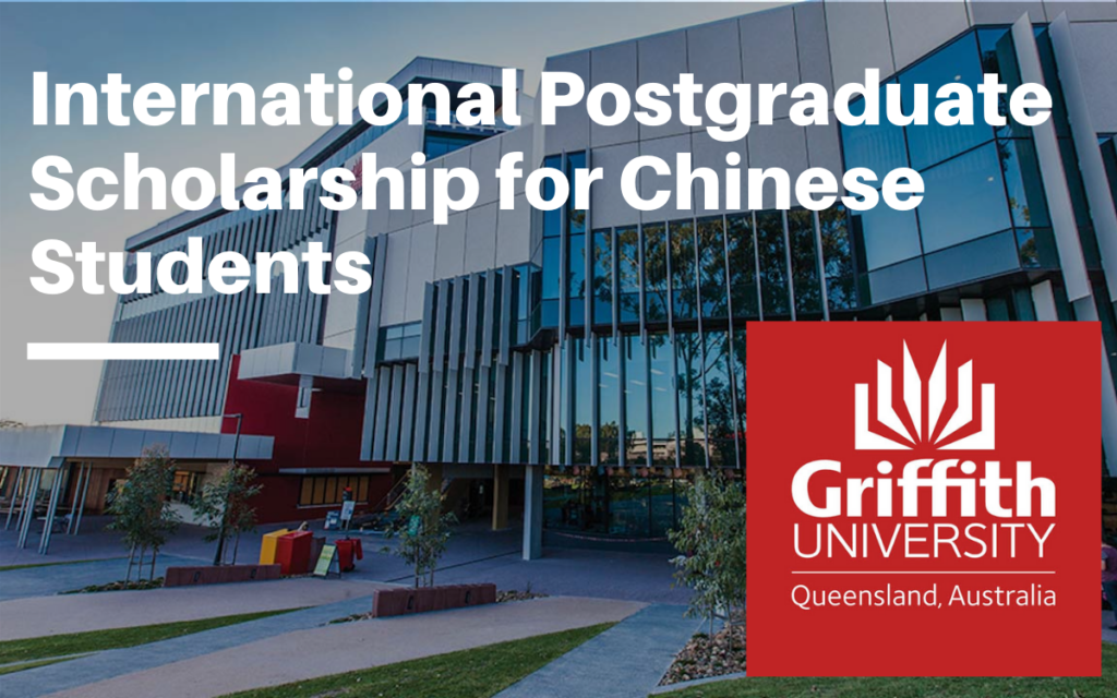 Griffith University International Postgraduate funding for Chinese Students