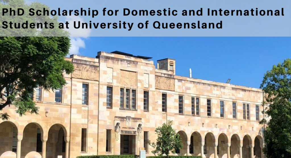 PhD funding for Domestic and International Students at University of Queensland