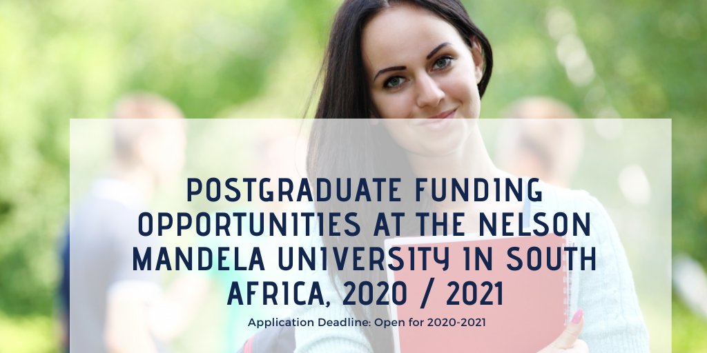 Postgraduate Funding Opportunities at the Nelson Mandela University in South Africa, 2020 / 2021