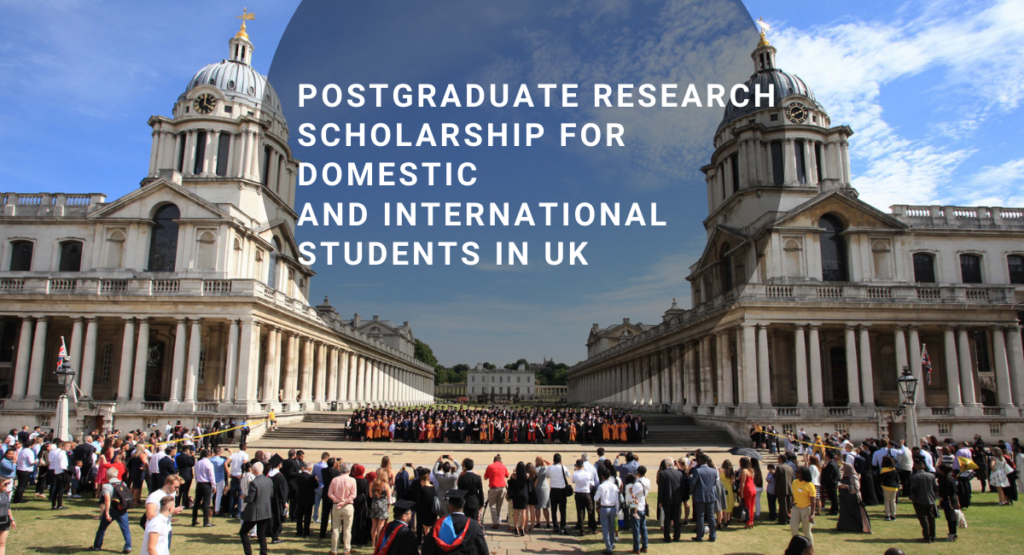 Postgraduate Research funding for Domestic and International Students in UK