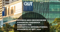 Science and Engineering Financial Hardship Bursary for Domestic & International Students at QUT , 2020