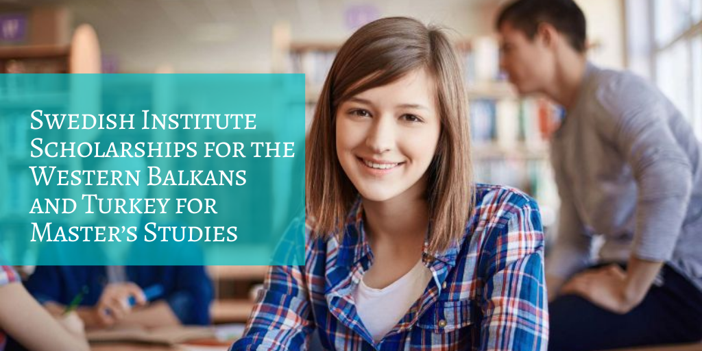 Swedish Institute Scholarships for the Western Balkans and Turkey for Master's Studies