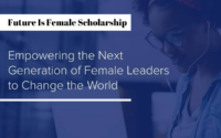 The Future Is Female Scholarship in the United States