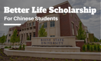 Better Life funding for Chinese Students at Boise State University, USA