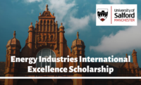 Energy Industries International Excellence Scholarship at University of Salford, UK