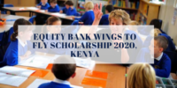 Equity Bank Wings to Fly Scholarship 2020, Kenya