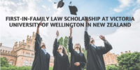 First-in-Family Law Scholarship at Victoria University of Wellington in New Zealand