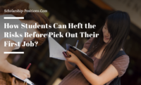 How Students Can Heft the Risks Before Pick Out Their First Job?