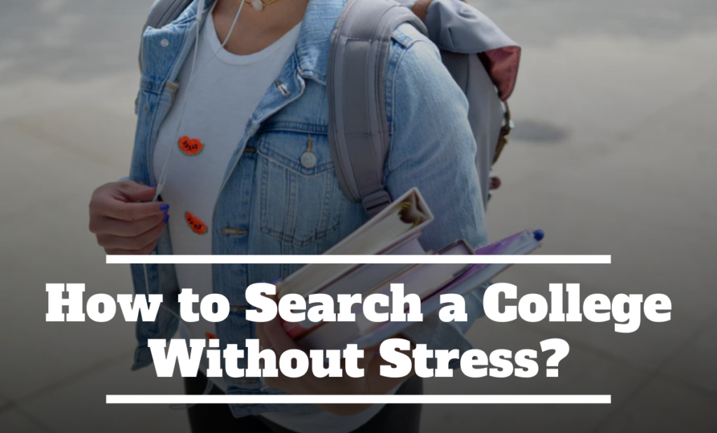 How to Search a College Without Stress?