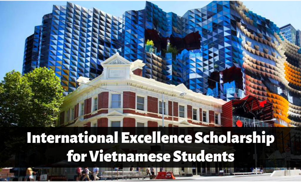 International Excellence funding for Vietnamese Students at RMIT University, Australia
