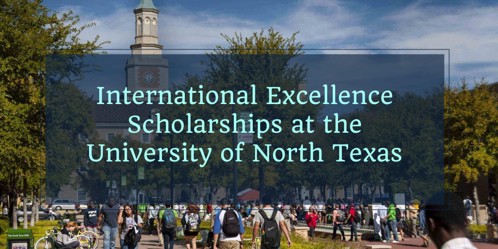 International Excellence Scholarships at the University of North Texas