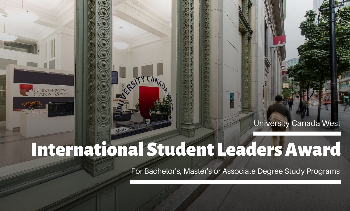 International Student Leaders Award at University Canada West, 2020 - Scholarship Positions 2020
