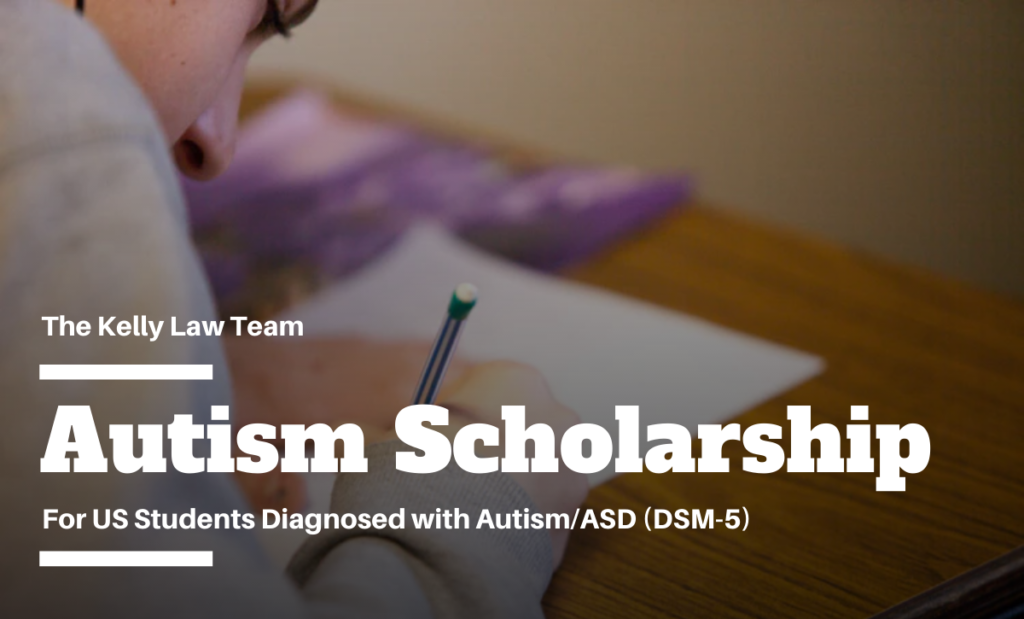 Kelly Law Team 2019 Autism Scholarship Contest