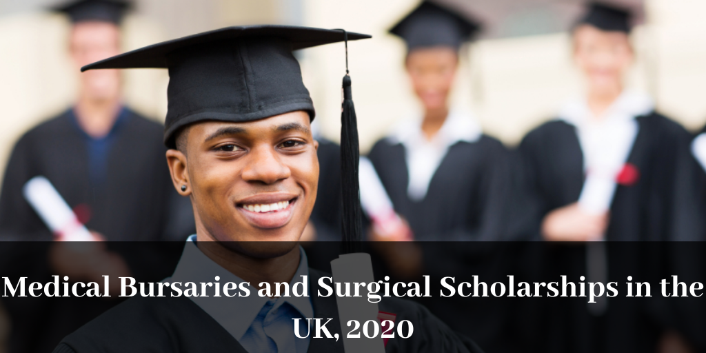 Medical Bursaries and Surgical Scholarships in the UK, 2020