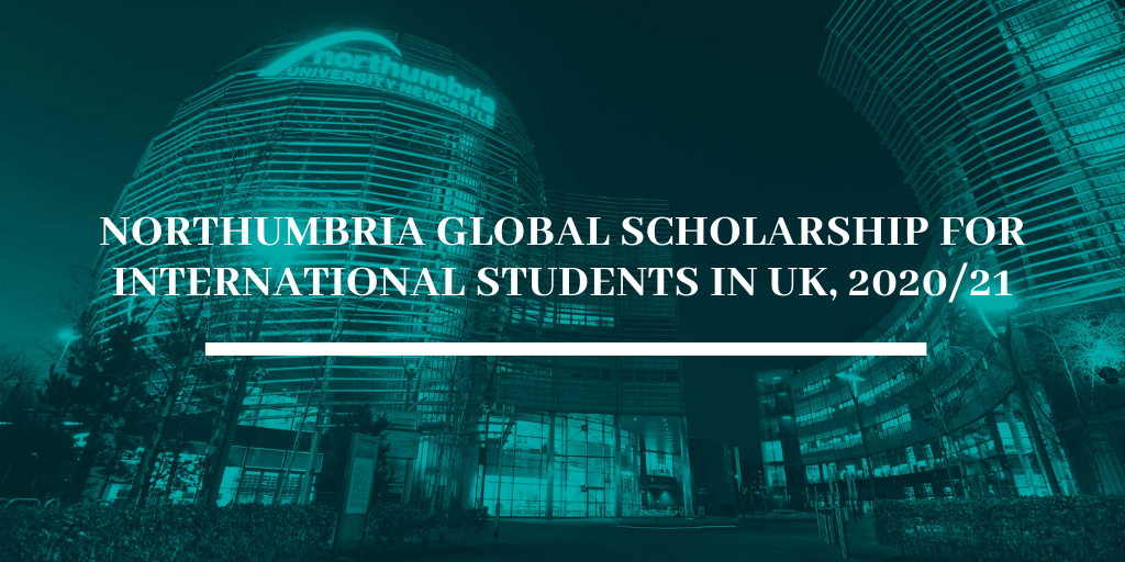 Northumbria Global funding for International students in UK, 2020/21