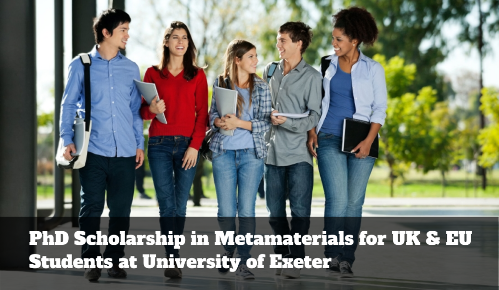 PhD Scholarship in Metamaterials for UK & EU Students at University of Exeter