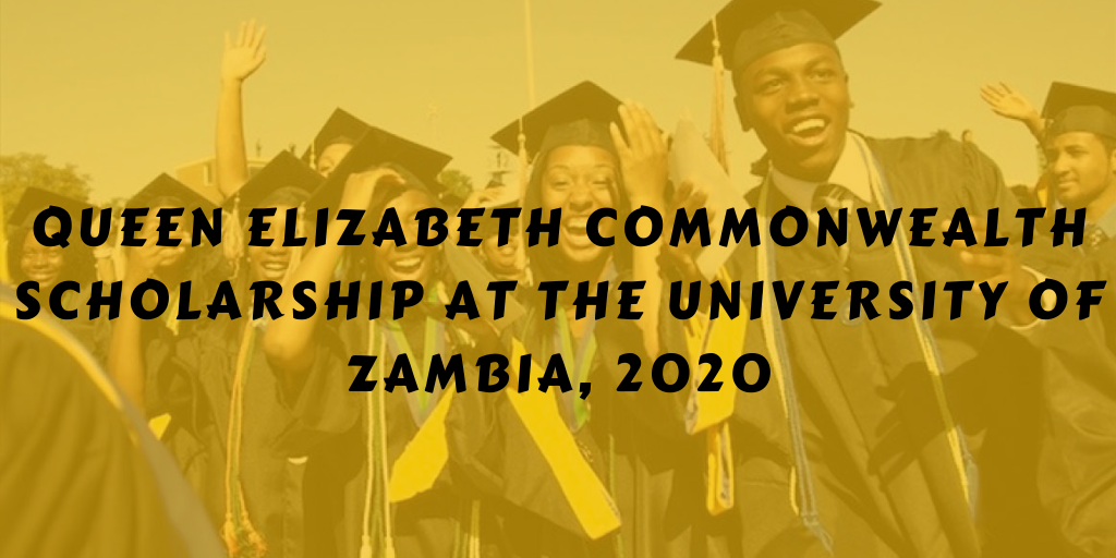 Queen Elizabeth Commonwealth Scholarship at the University of Zambia, 2020