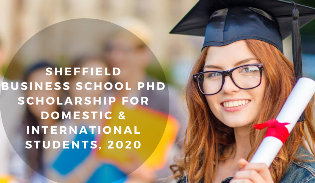 Sheffield Business School PhD funding for Domestic & international Students, 2020