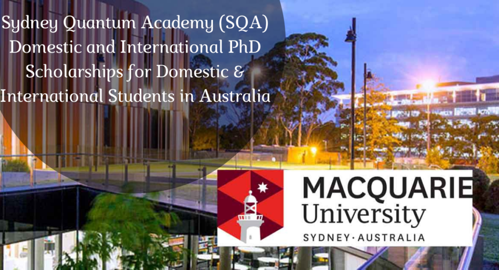 Sydney Quantum Academy (SQA) Domestic and International PhD Positionsfor Domestic & International Students in Australia