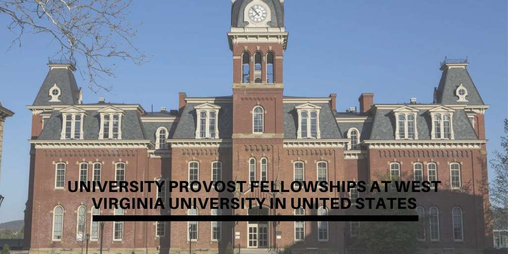 University Provost Fellowships at West Virginia University in United States
