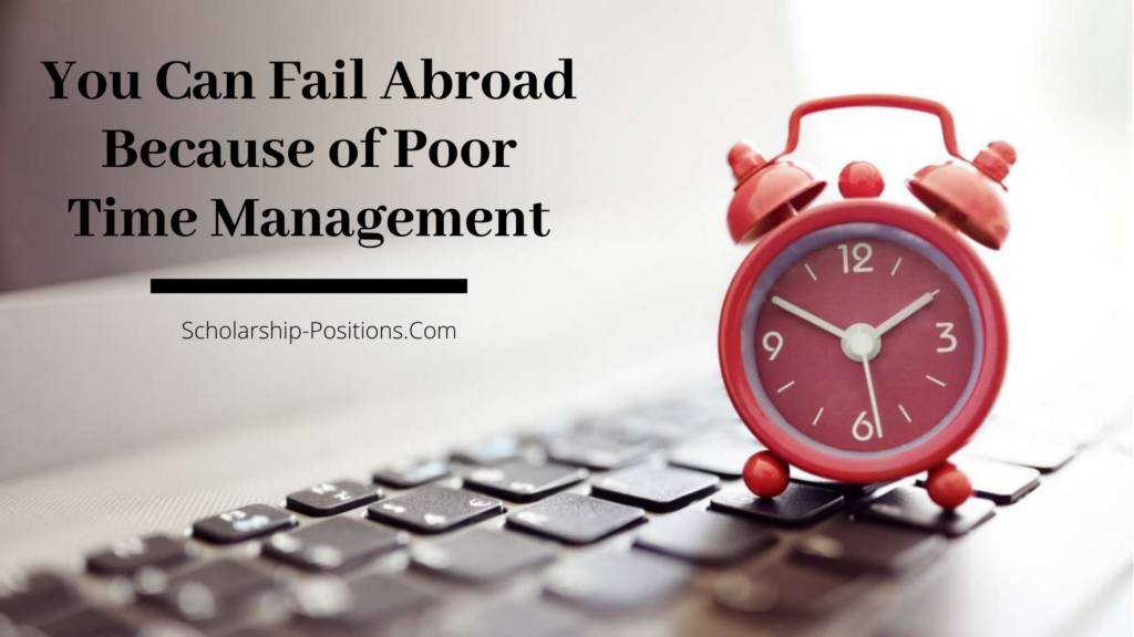 You Can Fail Abroad Because of Poor Time Management