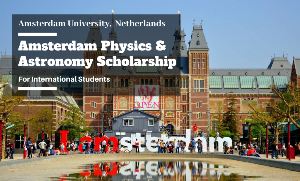 Amsterdam Physics and Astronomy funding for International Students in the Netherlands