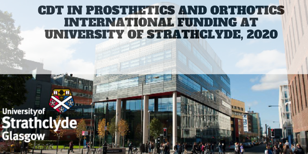 CDT in Prosthetics and Orthotics International Funding at University of Strathclyde, 2020