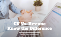 CV Vs. Resume – Know the Difference