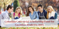 Canadian Centennial Scholarship Fund for Canadian Students, 2020