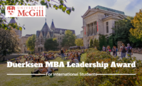Duerksen MBA Leadership Award for International Students at McGill University, Canada