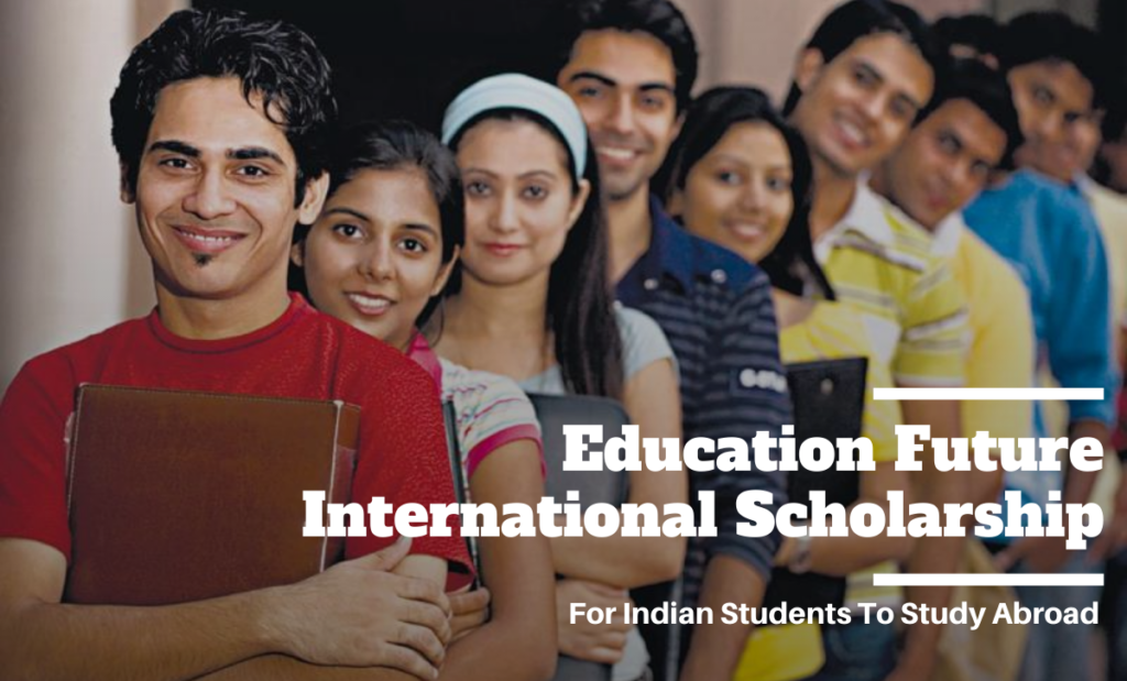 Education Future International Scholarship, 2020