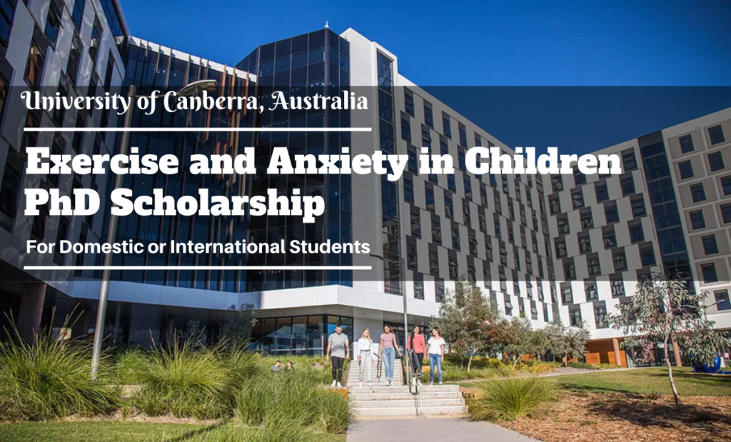 Exercise and Anxiety in Children PhD Scholarship at University of Canberra, Australia