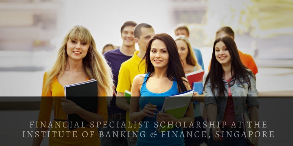 Financial Specialist Scholarship at the Institute of Banking & Finance, Singapore