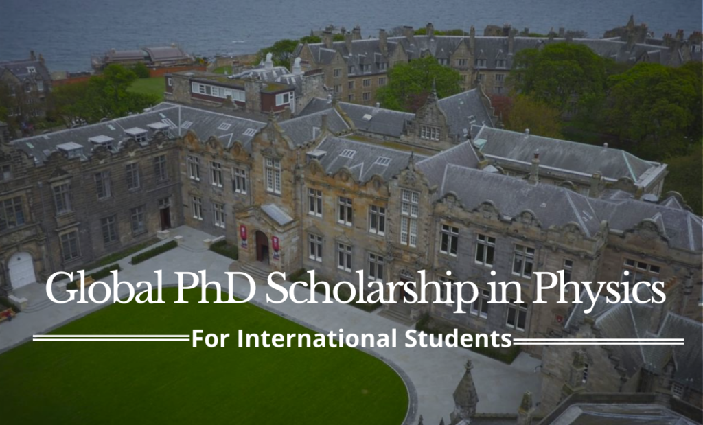 Global PhD Scholarship in Physics at the University of St Andrews, UK
