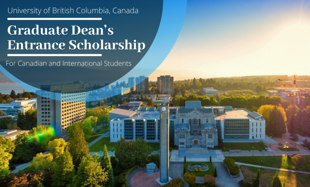 Graduate Dean's Entrance Scholarship at University of British Columbia, Canada