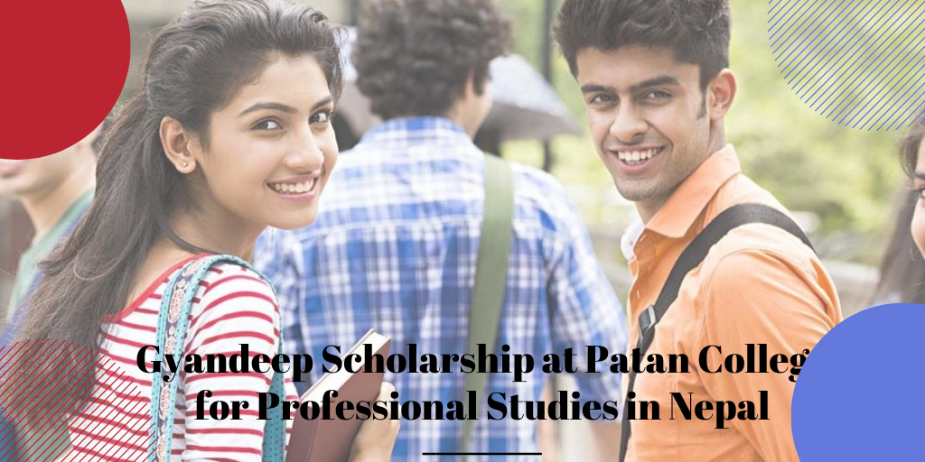 Gyandeep Scholarship at Patan College for Professional Studies in Nepal