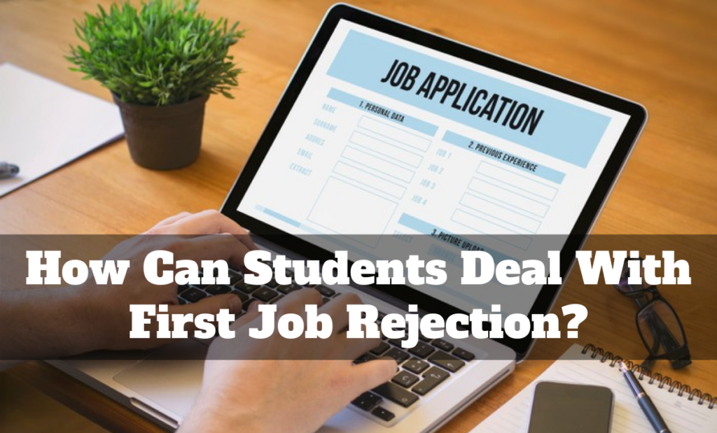 How Can Students Deal With First Job Rejection?