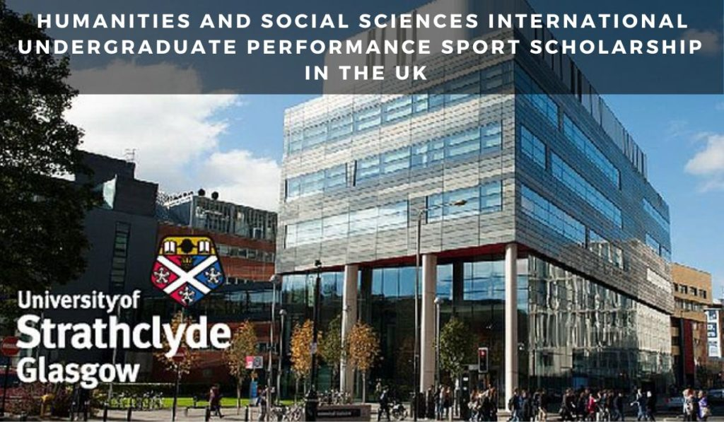 Humanities and Social Sciences International Undergraduate Performance Sport Scholarship at University of Strathclyde in the UK