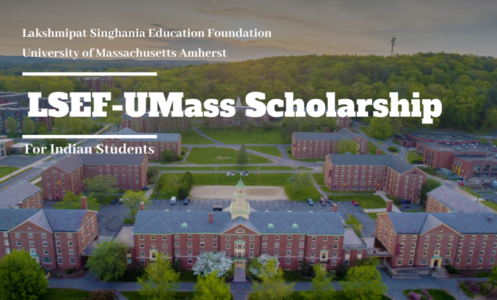 Lakshmipat Singhania Education Foundation UMass funding for Indian Students to Study in the USA