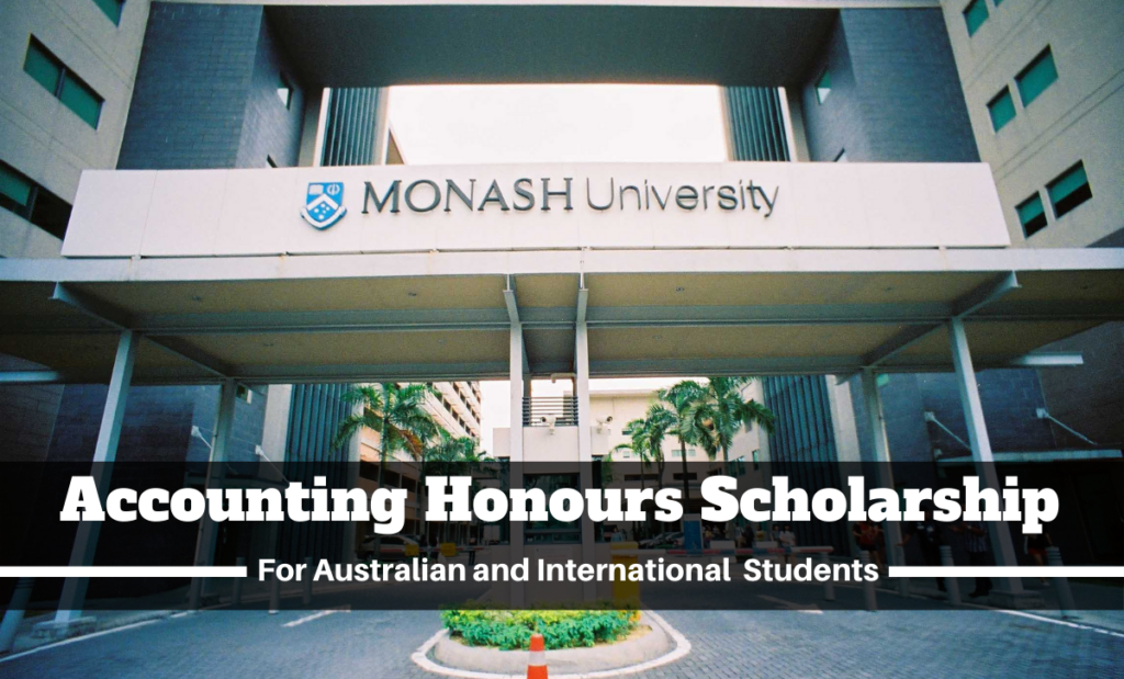 Monash University Accounting Honours funding for Australian and International Students