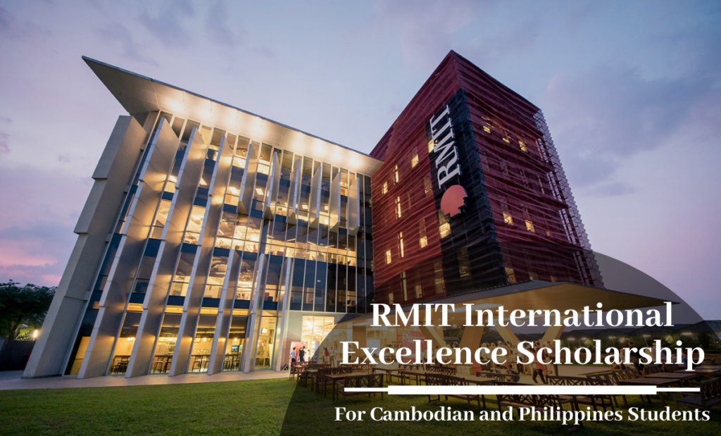 RMIT International Excellence funding for Cambodian and Philippines Students
