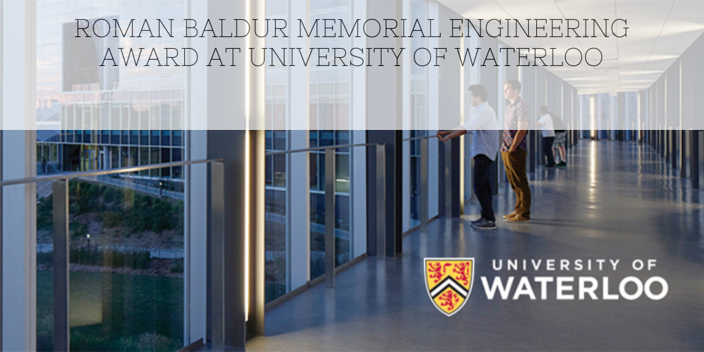 Roman Baldur Memorial Engineering Award at University of Waterloo