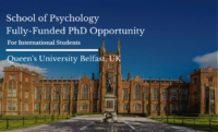 School of Psychology Fully-Funded PhD Opportunity at Queen's University Belfast, UK