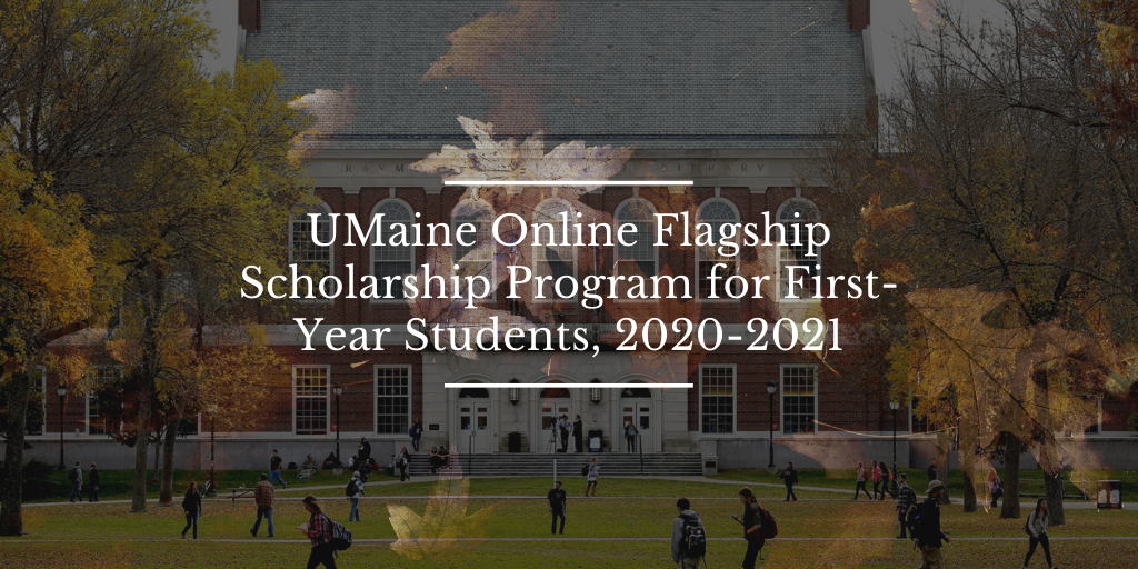 UMaine Online Flagship program for First-Year Students, 2020-2021