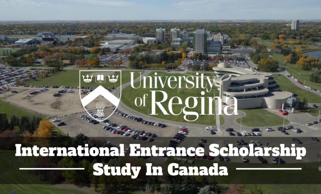 University of Regina International Entrance Scholarship in Canada