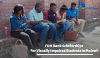 FDH Bank Scholarships for Visually Impaired Students in Malawi