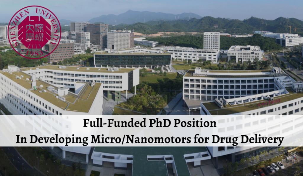 Full-Funded PhD Position in Developing Micro-Nanomotors for Drug Delivery at Shenzhen University, China