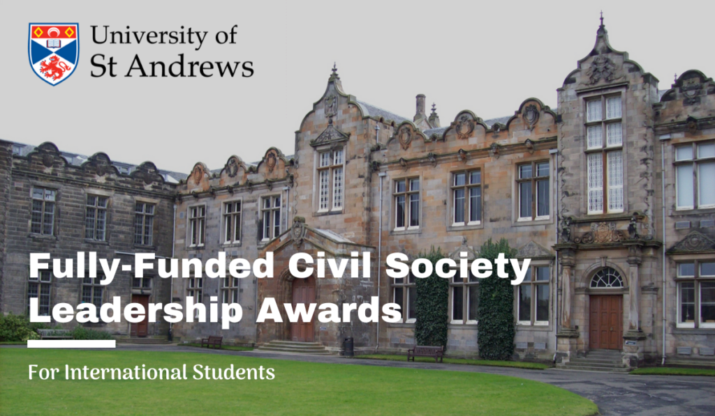 Fully-Funded Civil Society Leadership Awards at University of St Andrews, UK